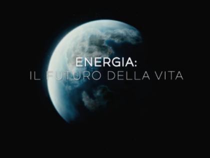 ENERGIA - IL FUTURO DELLA VITA I